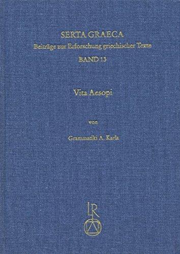 vita-aesopi-uberlieferung-sprache-und-edition-einer-fruhbyzantinischen-fassung-des-asopromans-serta-