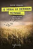 Je serai le dernier homme… (Roman policier mais pas que…) (French Edition)