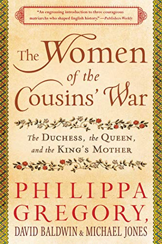 The Women of the Cousins' War: The Duchess, the Queen, and the King's Mother por Philippa Gregory