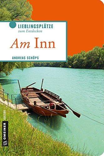 Am Inn (Lieblingsplätze im GMEINER-Verlag)