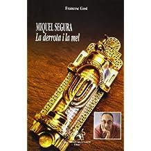Miguel Segura : la derrota i la mel