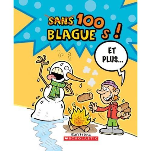 100 blagues! Et plus... N? 14 by Julie Lavoie (November 01,2006)