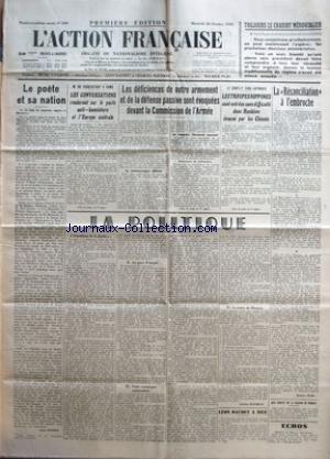 ACTION FRANCAISE (L') [No 299] du 26/10/1938 - TOUJOURS LE CHARIOT MEROVINGIEN - LE POETE ET SA NATION PAR LEON DAUDET - M. DE RIBBENTROP A ROME - LES CONVERSATIONS ROULERONT SUR LE PACTE ANTI-KOMINTERN ET L'EUROPE CENTRALE - LES DEFICIENCES DE NOTRE ARMEMENT ET DE LA DEFENSE PASSIVE SONT EVOQUEES DEVANT LA COMMISSION DE L'ARMEE - LE CONFLIT SINO-JAPONAIS - LES TROUPES NIPPONES SONT ENTREES SANS DIFFICULTE DANS HANKEOU EVACUE PAR LES CHINOIS - LA POLITIQUE - PARADOXE DE LA JUSTICE... - AU PAYS par Collectif