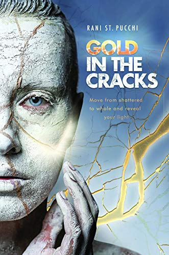 Gold in the Cracks: Move from shattered to whole and reveal your light (English Edition)