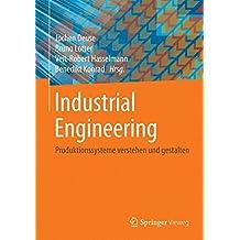 Industrial Engineering: Produktionssysteme verstehen und gestalten
