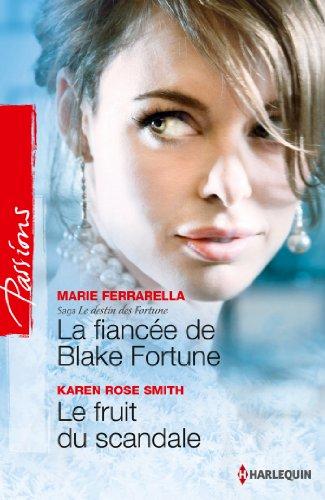La fiance de Blake Fortune - Le fruit du scandale : Saga Le destin des Fortune, vol. 2