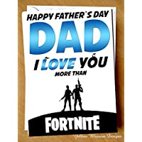 Fathers Day Greeting Card Playing Teenage Fortnite Game Adult Humour Funny Comical Dad Alternative Card Daddy Son Daughter Stepdad Gaming Play Witty Cheeky Hilarious Happy Father's Day I Love You More Than Fortnite Banter Sarcastic Blunt Humour