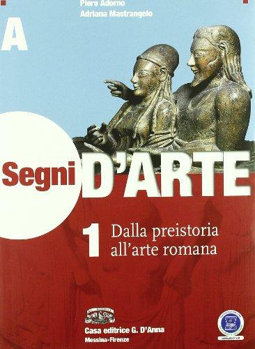 Segni d'arte. Vol. 1A-1B: Dalla preistoria al gotico-Dall'arte paleocristiana al gotico. Per le Scuole superiori. Con espansione online