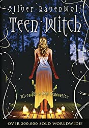 Teen Witch: Wicca for a New Generation by Silver RavenWolf (17-Sep-1998) Paperback