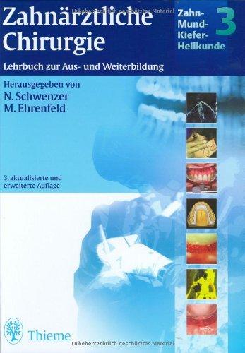 Zahn-Mund-Kiefer-Heilkunde. Lehrbuchreihe zur Aus- und Weiterbildung: Zahn-Mund-Kiefer-Heilkunde, 5 Bde, Bd.3, Zahnärztliche Chirurgie