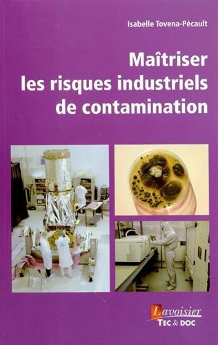 Maîtriser les risques industriels de contamination par Isabelle Tovena-Pécault