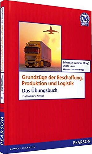 ÜB Grundzüge der Beschaffung, Produktion und Logistik (Pearson Studium - Economic BWL)