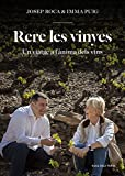 Rere les vinyes : Un viatge a l'ànima dels vins