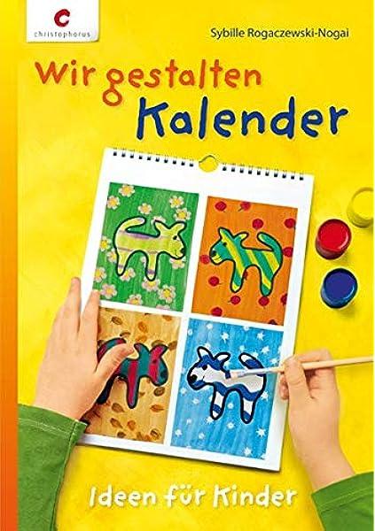 Wir gestalten Kalender: Ideen für Kinder: Amazon.de: Sybille
