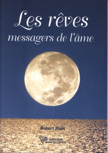 Les Rêves : Messagers de l'âme par Robert Blais
