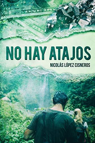 No hay atajos eBook: Lopez Cisneros, Nicolas, Jorques, Alexia ...