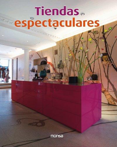 Tiendas Espectaculares por Felisa Minguet