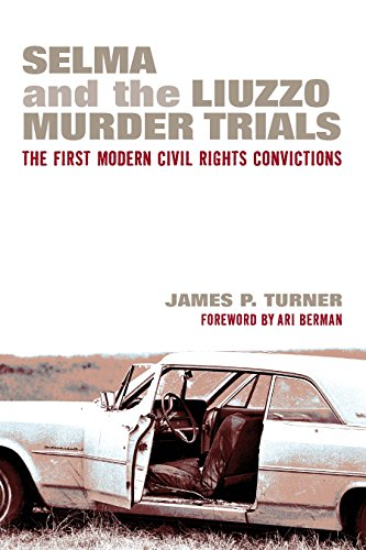 Selma and the Liuzzo Murder Trials: The First Modern Civil Rights Convictions