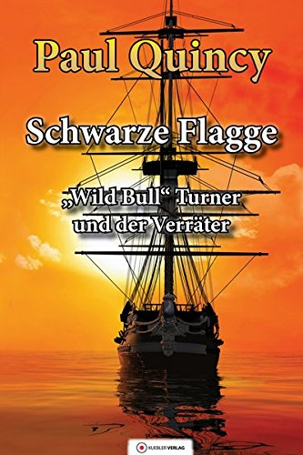 Schwarze Flagge: Band 1 - William Turner und der Verräter (William Turner - Seeabenteuer)