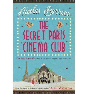 [(The Secret Paris Cinema Club)] [ By (author) Nicolas Barreau ] [September, 2014]