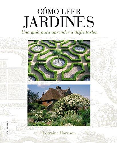 Cómo leer jardines: Una guía para entender los jardines