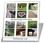 Auf dem Weg zu mir selbst. Tischkalender / Kalender 2018. 12 Monate. Stimmungsvolle Natur-Fotografien. Feinfühlige Texte zur inneren Stärkung. Geschenk für Frauen.