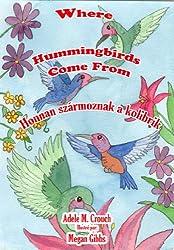 Where Hummingbirds Come From Bilingual Hungarian-English