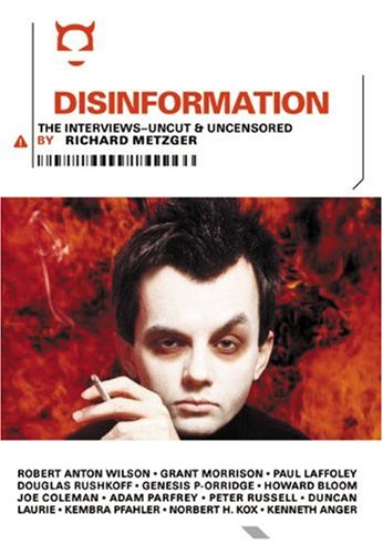 Disinformation: The Interviews: The Interviews - Uncut and Uncensored por Richard Metzger