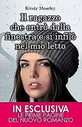 Il ragazzo che entrò dalla finestra e si infilò nel mio letto (eNewton Narrativa) (Italian Edition)