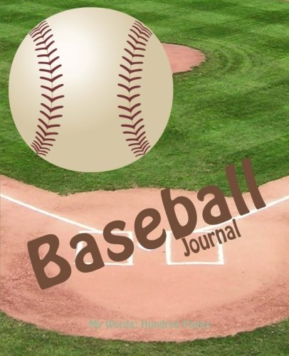 Baseball Journal: My Writing: Hundred Page Journal (My Words: Hundred Pages Series)