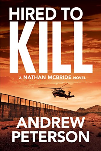 Hired to Kill (Nathan McBride Book 7) by Andrew Peterson