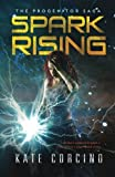 Spark Rising (The Progenitor Saga) (Volume 1) by Kate Corcino (2014-12-16)