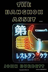 The Bangkok Asset: A novel by John Burdett (2015-08-04)