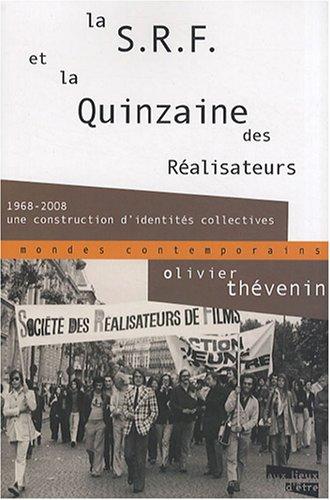 La SRF et la Quinzaine des Réalisateurs : 1968-2008 : une construction d'identités collectives