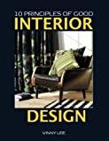 10 Principles of Good Interior Design price comparison at Flipkart, Amazon, Crossword, Uread, Bookadda, Landmark, Homeshop18