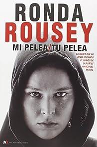 Mi pelea, tu pelea par Ronda Rousey