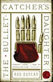 The Bullet-Catcher's Daughter (Fall of the Gas-Lit Empire Book 1)