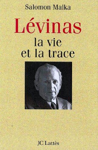 Levinas, la vie et la trace (Essais et documents)