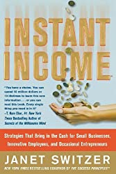 Instant Income: Strategies That Bring in the Cash by Janet Switzer (2013-12-13)