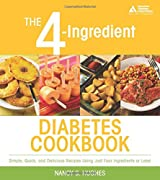 The 4-Ingredient Diabetes Cookbook: Simple Quick, and Delicious Recipes Using Just Four Ingredients or Less!