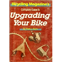 Bicycling Magazine's Complete Guide to Upgrading Your Bike