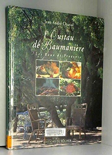 L'Oustau de Baumanière : Les Baux de Provence par J-A Charial