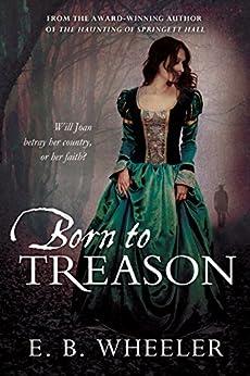 Born to Treason by [Wheeler, E. B.]