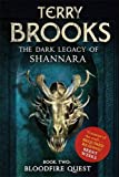 Bloodfire Quest: Book 2 of The Dark Legacy of Shannara
