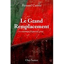 Le Grand Remplacement, Quatrieme Edition, Augmentee, Introduction Au Remplacisme Global