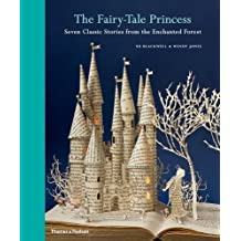 The Fairytale Princess: Seven Classic Stories from the Enchanted Forest by Su Blackwell, Wendy Jones (2012)