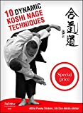 10 Dynamic Koshi Nage Techniques (English Edition)