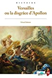 Versailles ou la disgrâce d'Apollon
