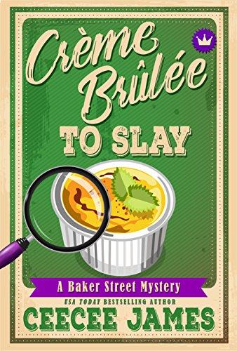 Crème Brûlée To Slay (Baker Street Cozy Mysteries Book 3) (English Edition)