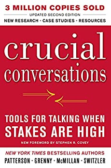 Crucial Conversations Tools for Talking When Stakes Are High, Second Edition par [Patterson, Kerry, Grenny, Joseph, McMillan, Ron, Switzler, Al]